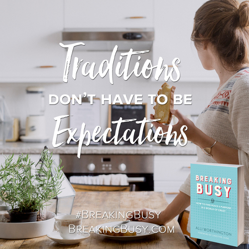 Breaking+Busy+book.traditions+don't+have+to+be+expectations.+Alli+Worthington